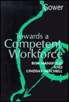 Towards A Competent Workforce Bob Mansfield