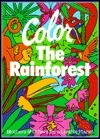 Color the Rainforest: Mothers and Others for a Livable Planet  by  Dwight Holing