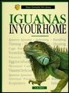 Iguanas in Your Home: A Complete and Up-To-Date Guide R.M. Smith
