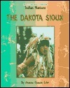 The Dakota Sioux  by  Jeanne M. Oyawin Eder