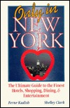 Only in New York: The Ultimate Guide to the Finest Hotels, Shopping, Dining and Entertainment  by  Ferne Kadish