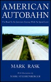 American Autobahn: The Road to an Interstate Freeway with No Speed Limit Mark Rask