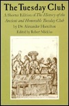 The Tuesday Club: A Shorter Edition of the History of the Ancient and Honorable Tuesday Club  by  Dr. Alexander Hamilton by Alexander Hamilton