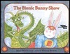 The Bionic Bunny Show  by  Marc Brown