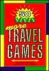 50 Nifty: More Travel Games  by  Kayte Kuch