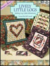 Lively Little Logs:  Making Log Cabin Miniatures  by  Donna Fite McConnell