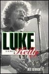 Luke Kelly: A Memoir Des Geraghty