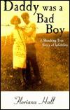 Daddy Was a Bad Boy Floriana Hall
