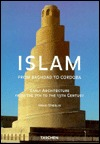Islam: Early Architecture from Baghdad to Cordoba  by  Henri Stierlin