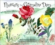 Flowers For Grandpa Dan: A Gentle Story To Help Children Understand Alzheimers Disease  by  Connie McIntyre