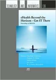 Ehealth Beyond the Horzion: Get It There  by  S. K. Anderson