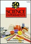 50 Nifty Science Experiments Lisa Taylor Melton