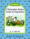 Christopher Robin Leads an Expedition Storybook  by  A.A. Milne