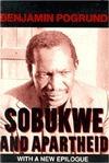 Sobukwe and Apartheid  by  Benjamin Pogrund