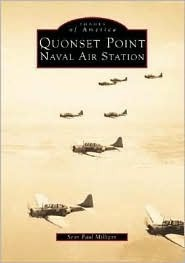 Quonset Point Naval Air Station: Volume I  by  Sean Milligan