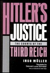 Hitlers Justice: The Courts of the Third Reich Ingo Müller