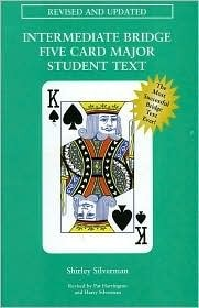 Intermediate Bridge Five Card Major Student Text Shirley Silverman
