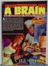 Footprints on a Brain: The Inspector Allhoff Stores  by  D.L. Champion