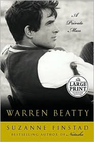 Warren Beatty: A Private Man (Random House Large Print  by  Suzanne Finstad