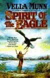 Spirit of the Eagle  by  Vella Munn