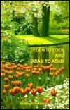 Eden to Eden and Adam to Adam Emilio B Knechtle