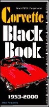 Corvette Black Book: 1953-2000  by  Michael Antonick