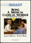 Being A Medical Clerical Worker: An Introductory Core Text  by  Jacquelyn R. Marshall