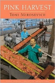 Pink Harvest: Tales Of Happenstance Toni Mirosevich