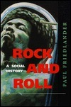 Rock and Roll: A Social History  by  Paul D. Friedlander