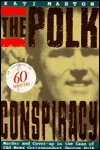 The Polk Conspiracy  by  Kati Marton