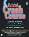 Macintosh Crash Course Glenn Brown