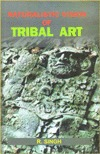 Naturalistic Vision of Tribal Art  by  R. Singh