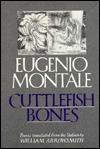 Cuttlefish Bones: 1920-1927 Eugenio Montale