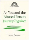 As You and the Abused Person Journey Together  by  Sharon E. Cheston