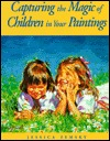 Capturing the Magic of Children in Your Paintings Jessica Zemsky
