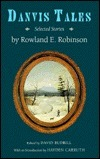 Danvis Tales: Selected Stories Rowland Evans Robinson