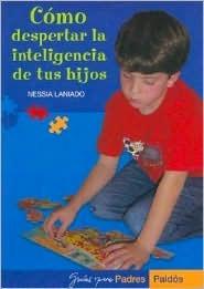 Cómo despertar la inteligencia de tus hijos Nessia Laniado