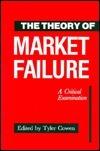 The Theory Of Market Failure: A Critical Examination Tyler Cowen