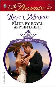 Bride By Royal Appointment (The Royal House of Niroli, #7) Raye Morgan