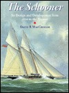 The Schooner: Its Design and Development from 1600 to the Present  by  David R. MacGregor