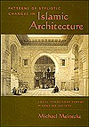 Patterns of Stylistic Changes in Islamic Architecture: Local Traditions Versus Migrating Artists Michael Meinecke