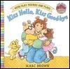 Kiss Hello, Kiss Good-Bye (Marc Browns Arthur Mini-Play Books)  by  Marc Brown