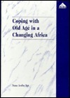 Coping With Old Age In A Changing Africa: Social Change And The Elderly Ghanaian Nana Araba Apt