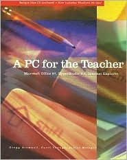 A PC for the Teacher: Microsoft Office 97, Hyperstudio 3.1, Internet Explorer [With CDROM] Gregg Brownell