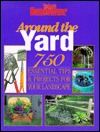 Around the Yard: 750 Essential Tips & Projects for Improving Your Landscape  by  Creative Publishing International