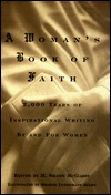 A Womans Book of Faith: 2,000 Years of Inspirational Writings and for Women by M. Shawn McGarry