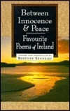Between Innocence and Peace: Favorite Poems of Ireland  by  Brendan Kennelly