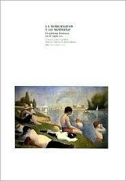 La Modernidad y Lo Moderno: Pintura Francesa en el Siglo XIX  by  Francis Frascina