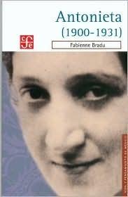 Antonieta (1900-1931)  by  Fabienne Bradu