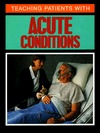 Teaching Patients with Acute Conditions  by  Lippincott Williams & Wilkins